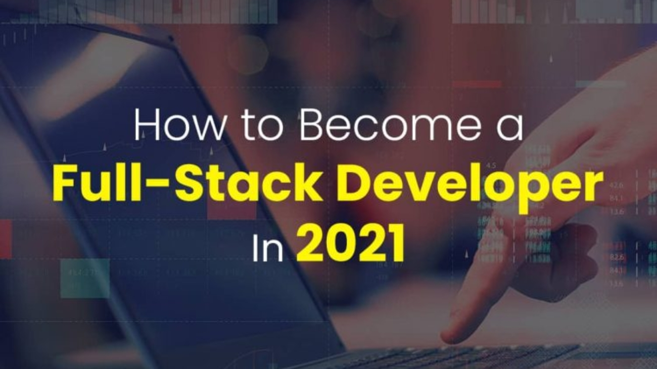 How-to-Become-a-Full-Stack-Developer-In-2021